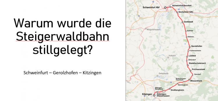 Warum wurde die Steigerwaldbahn damals stillgelegt?